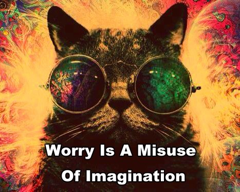 worry-is-a-misuse-of-imaginations